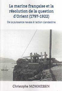 La marine française et la résolution de la question d'Orient (1797-1922)